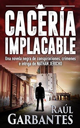 Cacería Implacable: Una novela negra de conspiraciones, crímenes e intriga (serie de suspenso y misterio del detective Nathan Jericho nº 2) thumbnail
