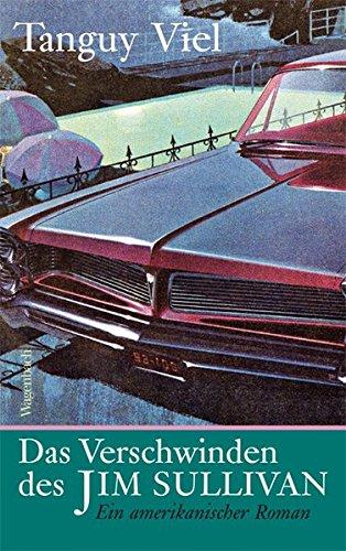 Das Verschwinden des Jim Sullivan: Ein amerikanischer Roman (Quartbuch)