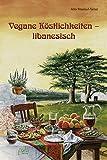 Vegane Köstlichkeiten - libanesisch