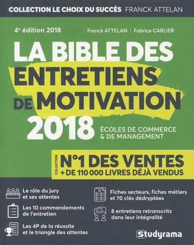 La bible des entretiens de motivation et de personnalit : Concours d'entre des coles de commerce et de management