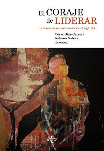 El coraje de liderar (Ciencia Política - Semilla Y Surco - Serie De Ciencia Política) por César Enrique Díaz-Carrera López