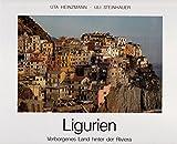Ligurien. Verborgenes Land hinter der Riviera - Uli Steinhauer