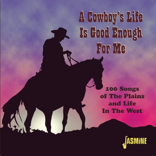 A Cowboy's Life Is Good Enough...