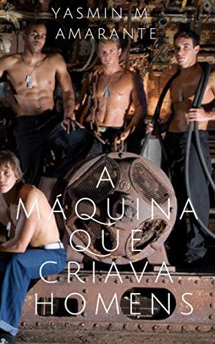 A máquina que criava homens (Portuguese Edition)