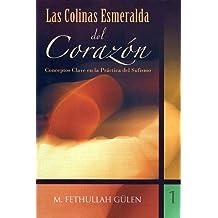 Las colinas esmeralda del corazón / The Emerald Hills of the Heart: Conceptos clave en la práctica del Sufismo / Key Concepts in the Practice of Sufism