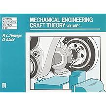 Mechanical Engineering Craft Theory Volume 2: v. 2 (Longman Industrial Crafts Series)