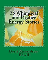 33 Whimsical and Positive Energy Stories: To pick up your mood and lift your spirit (English Edition)