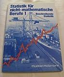Statistik für nicht-mathematische Berufe I. Beschreibende Statistik -