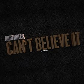 High Rolla-Can't Believe It