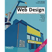 Foundation Web Design: Essential HTML, JavaScript, CSS, Photoshop, Fireworks, and Flash by Bhangal, Sham, Jankowski, Tomasz (2003) Paperback