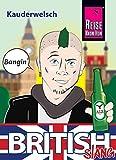 British Slang - das andere Englisch: Kauderwelsch-Sprachführer von Reise Know-How