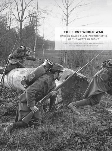 The First World War: Unseen Glass Plate Photographs of the Western Front by Carl De Keyzer (2015-09-29)