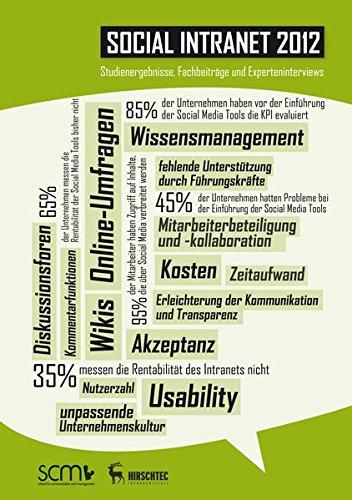 Social Intranet 2012: Studienergebnisse, Fachbeiträge und Experteninterviews