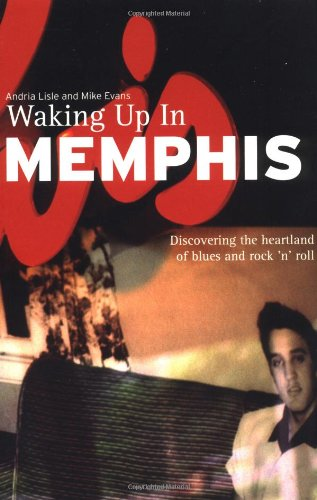 Waking Up in Memphis por Andria Lisle