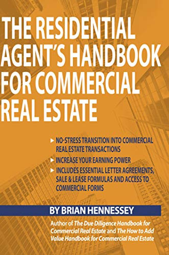 The Residential Agent's Handbook for Commercial Real Estate: Create another revenue stream from your current client base and attract new clients by helping ... real estate needs. (English Edition)
