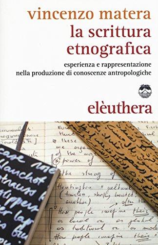 La scrittura etnografica. Esperienza e rappresentazione nella produzione di conoscenze antropologiche