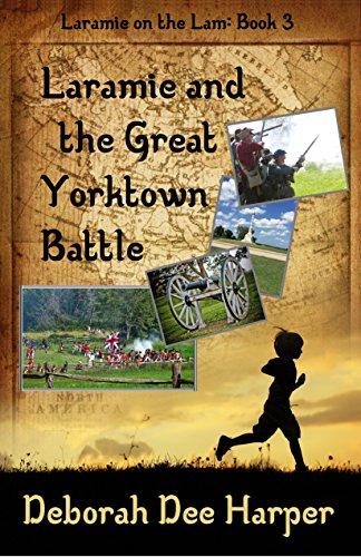 Laramie and the Great Yorktown Battle (Laramie on the Lam Book 3) (English Edition)