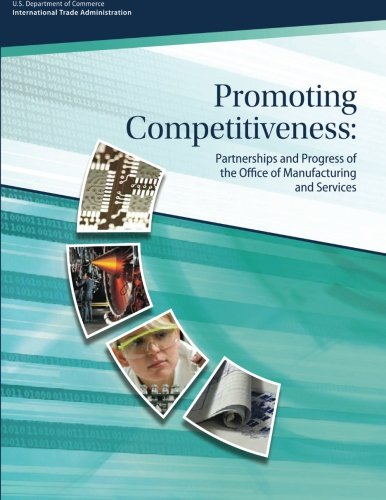 Promoting Competitiveness: Partnerships and Progress of the Office of Manufacturing and Services por U.S. Department of Commerce