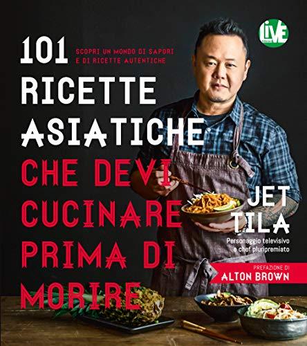 101 ricette asiatiche che devi cucinare prima di morire