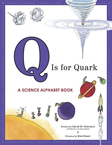 Q Is for Quark: A Science Alphabet Book