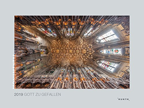 Gott zu Gefallen 2019: Kalender 2019 (MONUMENTAL / KUNTH-Wandkalender Grau)