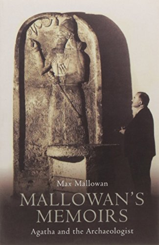 Mallowan's Memoirs: Agatha and the Archaeologist