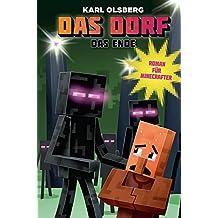 Das Dorf: Das Ende: Roman für Minecrafter (German Edition)