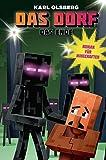 Das Dorf 4 - Das Ende: Roman für Minecrafter