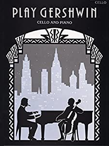Play Gershwin: (Cello and Piano) (Faber Edition)