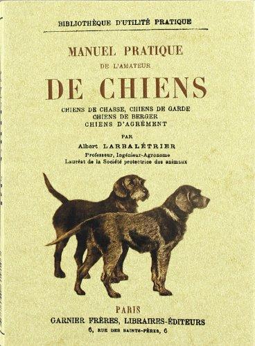Manuel Pratique de l'Amateur de Chiens por Albert Larbaletrier