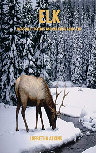 Elk: Incredible Pictures and Fun Facts about Elk Descargar ebooks PDF