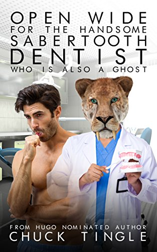 ndsome Sabertooth Dentist Who Is Also A Ghost (English Edition) ()