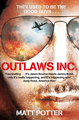 Outlaws Inc.: Flying With the World's Most Dangerous Smugglers (English Edition)