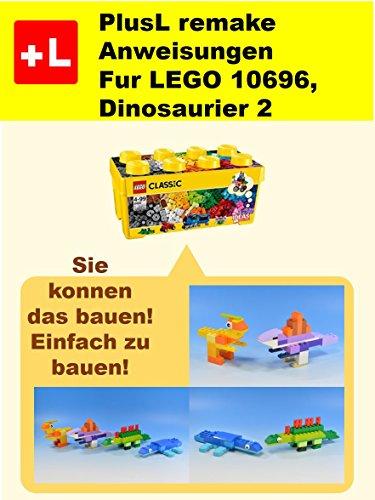 PlusL remake Anweisungen fur LEGO 10696 ,Dinosaurier 2: Sie konnen die Dinosaurier 2 aus Ihren eigenen Steinen zu bauen!