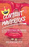 Content Mavericks: How to Grow Your Business with Insanely Shareable Content (English Edition)