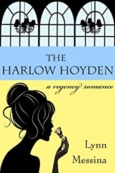 The Harlow Hoyden: A Regency Romance (Love Takes Root Book 1) (English Edition) von [Messina, Lynn]
