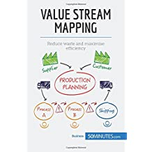 Value Stream Mapping: Reduce Waste And Maximise Efficiency