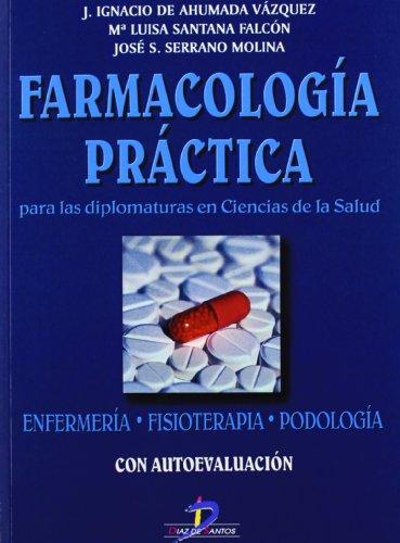 Farmacología práctica para las diplomaturas en ciencias de la salud por J. Ignacio de Ahumada Vázquez