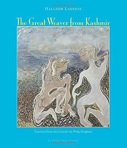 The Great Weaver From Kashmir by Halldor Laxness (2008-10-24)