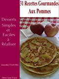 31 Recettes Gourmandes aux Pommes (French Edition)