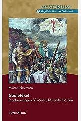 Menetekel – Prophezeiungen, Visionen, blutende Hostien: Mysterium – Ungelöste Rätsel der Christenheit, Band 2 Gebundene Ausgabe
