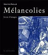 Mélancolies : Livre d'images