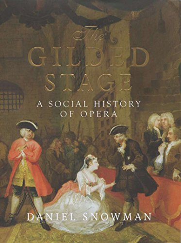 Gilded Stage: A Social History of Opera