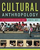 Cultural Anthropology: A Toolkit for a Global Age by Kenneth J. Guest (2013-11-20)
