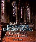 Der Mensch und sein Tempel, Bd. 4: Chartres - Schule und Kathedrale - Frank Teichmann
