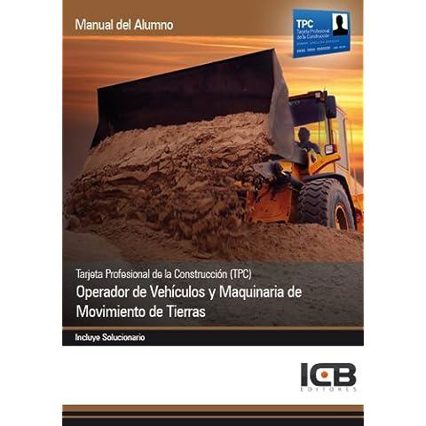 Manual Tarjeta Profesional de la Construcción (TPC). Operador de Vehículos y Maquinaria de Movimiento de