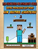 Telecharger Livres Les aventures de Minecraft Steve Votre princesse est dans un autre Chateau (PDF,EPUB,MOBI) gratuits en Francaise