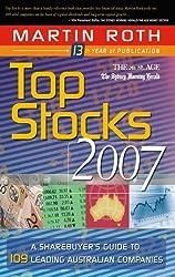 Top Stocks 2007: A Sharebuyer's Guide to 109 Leading Australian Companies