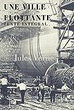 Telecharger Livres Une Ville flottante texte integral Un roman de Jules Verne sur la traversee Liverpool New York par le paquebot transatlantique Great Eastern (PDF,EPUB,MOBI) gratuits en Francaise