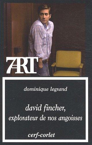 David Fincher, explorateur de nos angoisses par Dominique Legrand